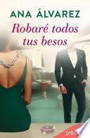 Robaré todos tus besos (Ladrón de guante blanco 2) - Ana Álvarez